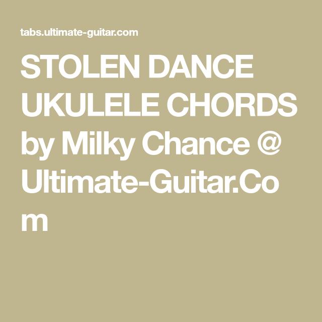 Stolen Dance Ukulele Chords By Milky Chance Ultimate Guitar
