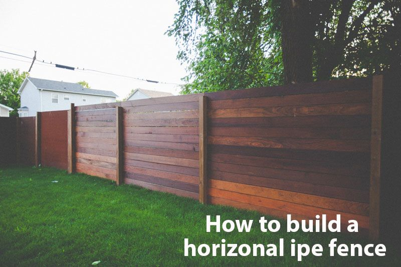 How To Build A Horizonal Ipe Fence Backyard Building A Fence