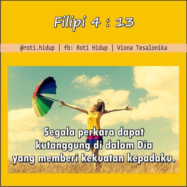 Viona Tesalonika On Instagram Selamat Pagi Sahabat Rotihidup Ayat Emas Alkitab Bible Bibleverses Katamotivasi Semang Ayat Alkitab Alkitab Filipi 4