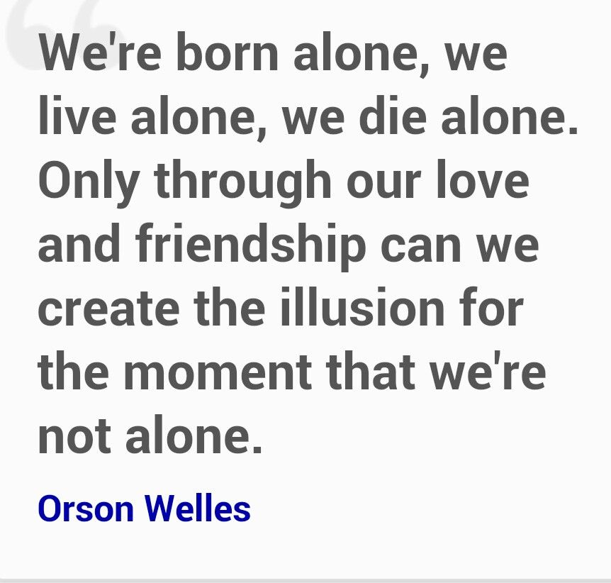 Born Alone Die Alone Quotes Quotes Words Alone