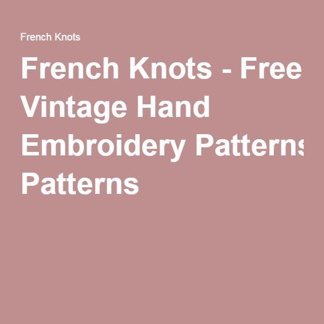 French Knots Free Vintage Hand Embroidery Patterns Embroidery
