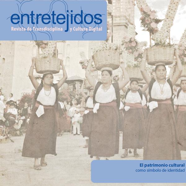 El patrimonio cultural como símbolo de identidad. http://entretejidos.iconos.edu.mx