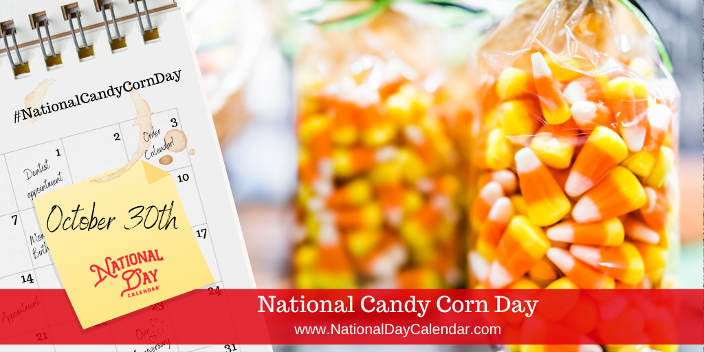 National Candy Corn Day October 30 National Day Calendar Candy Corn Day