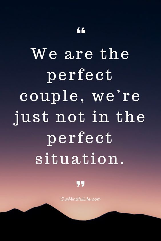 Beautiful Love Quotes Proving Long Distance Relationships Totally Worth It.We are the perfect couple, we're just not in the perfect situation.