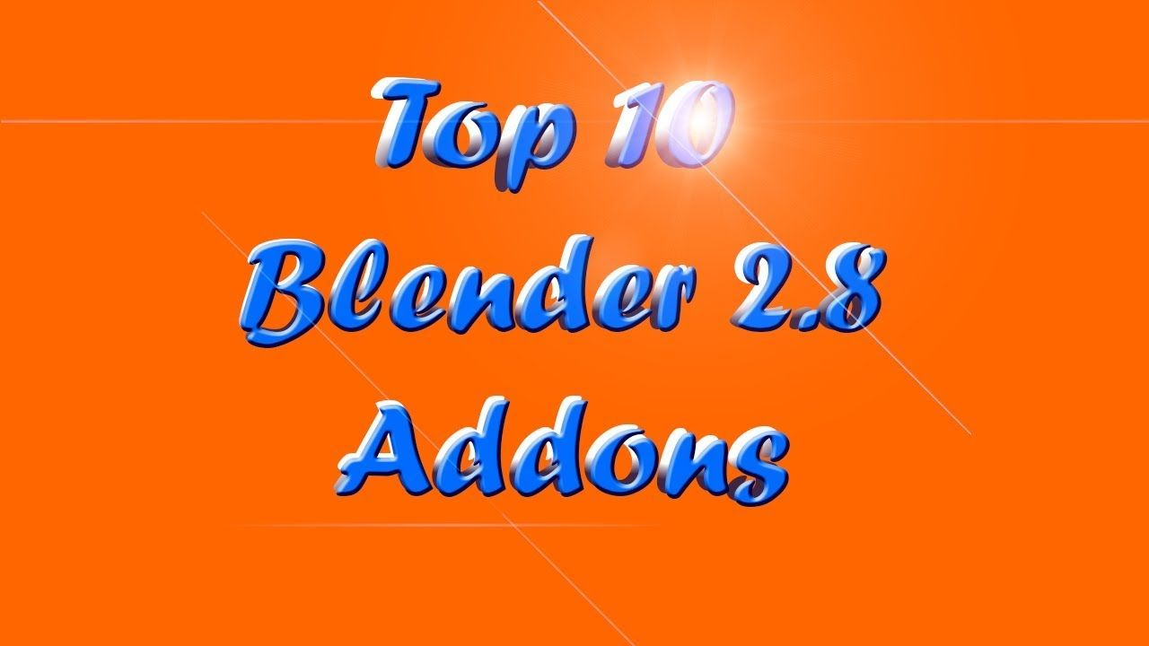 Top 10 Addons For Blender 2 8 | Blender 2 8 | Eevee | R