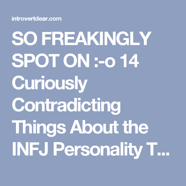 14 Contradictory Things About the INFJ Personality Type