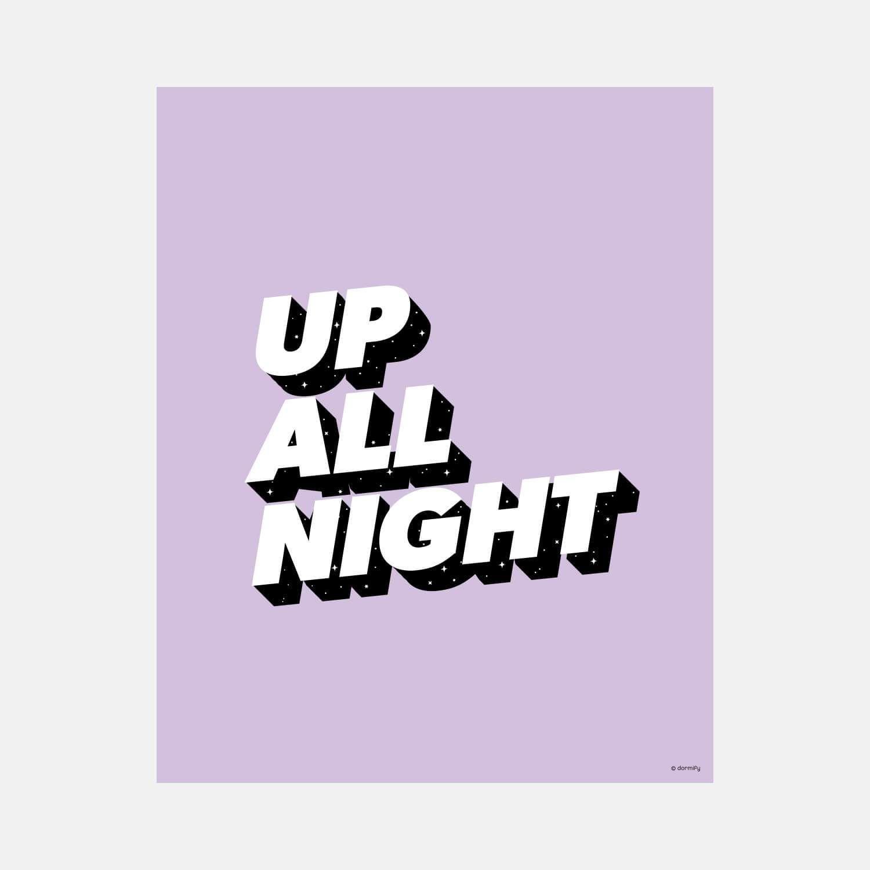 Up All Night Print