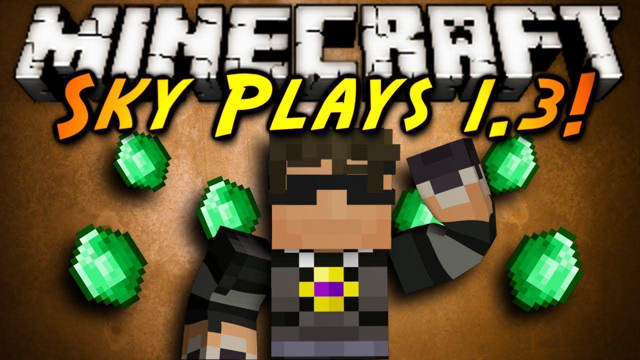 Minecraft: SKY PLAYS 1.3!