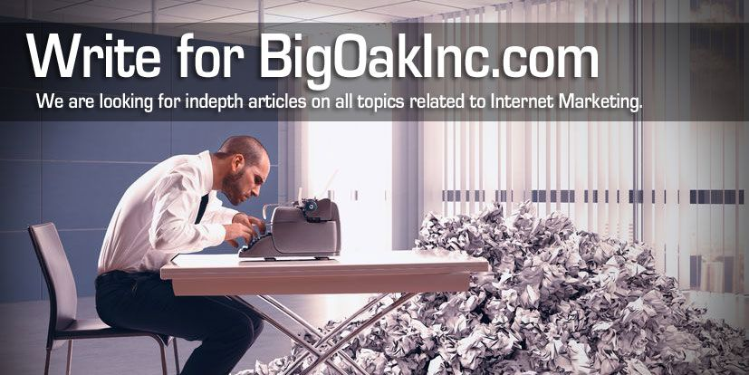 Write for Us: Submit an Internet Marketing Article » Big Oak