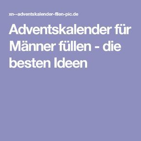 Adventskalender für Männer füllen - die besten Ideen #adventskalendermann