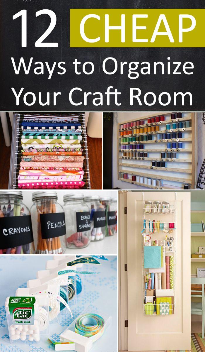 12 Cheap Ways To Organize Your Craft Room Craft Room Storage