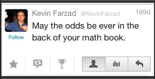 May the odds be ever in the back of your math book.