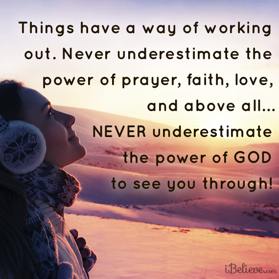 Never Underestimate The Power Of God To See You Through Perfect