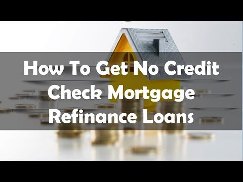 Getting A No Credit Check Mortgage Refinance Is Now Possible By Applying With Us Start