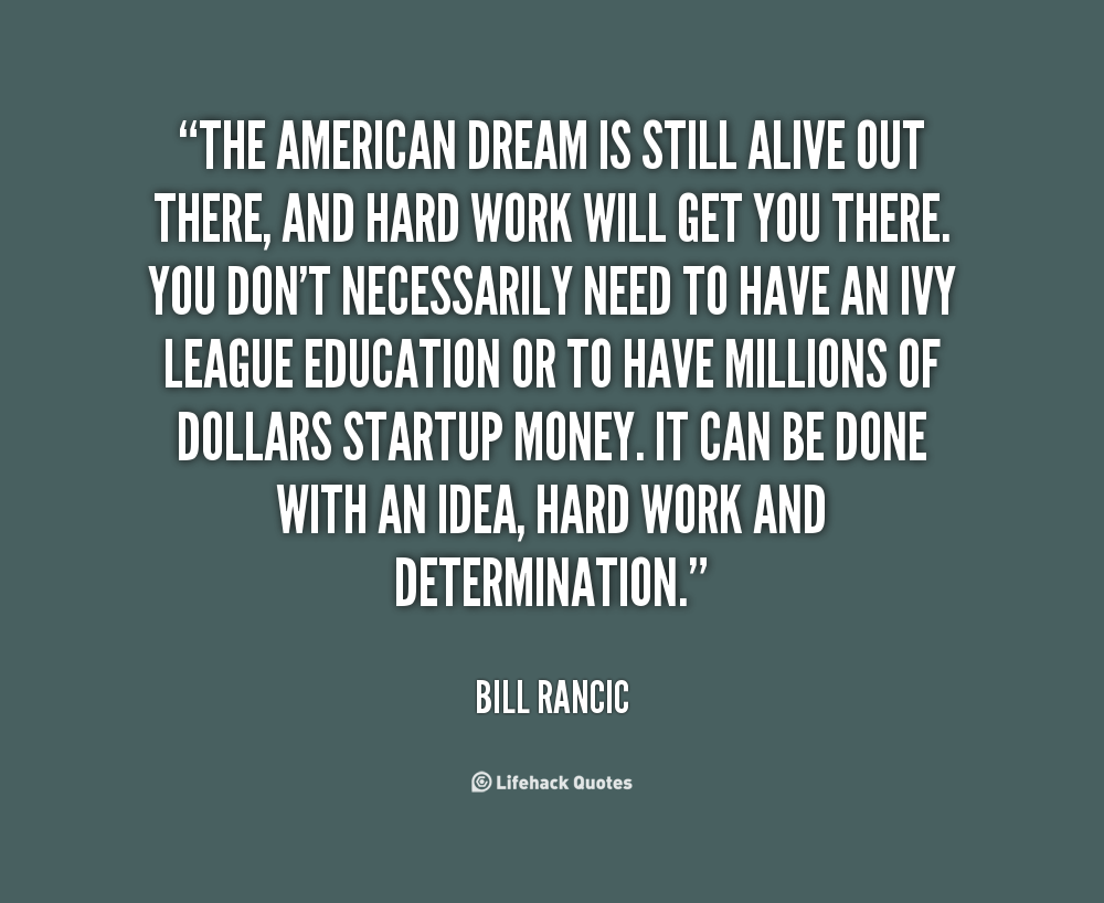 Quotes About The American Dream I Believe America Is Where I Was Born To Be I Will Make It With