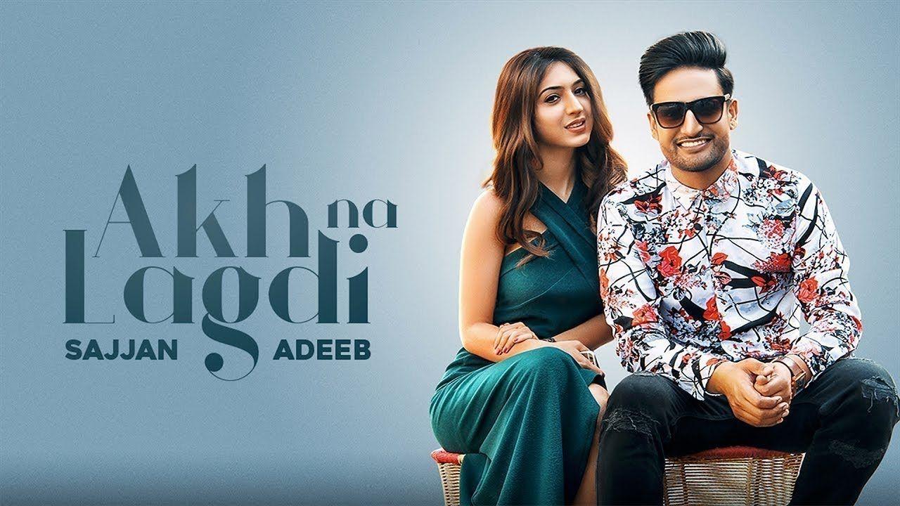 Akh Na Lagdi Sajjan Adeeb Mistabaaz New Punjabi Song Latest Punj Songs News Later