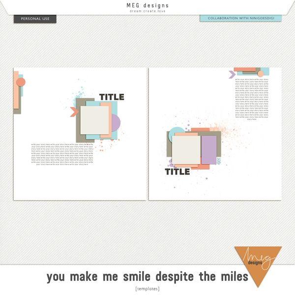 You make me smile despite the miles [templates] | Meg Designs