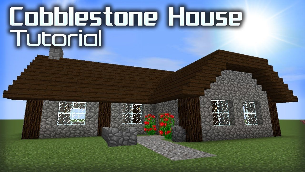 How To Make A Good Cobblestone House In Minecraft