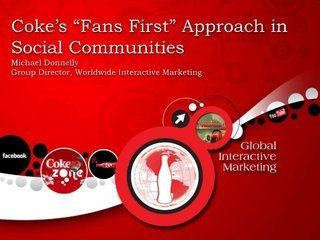 FANS FIRST | Coca-Cola's Social Media Strategy by iStrategy via Slideshare