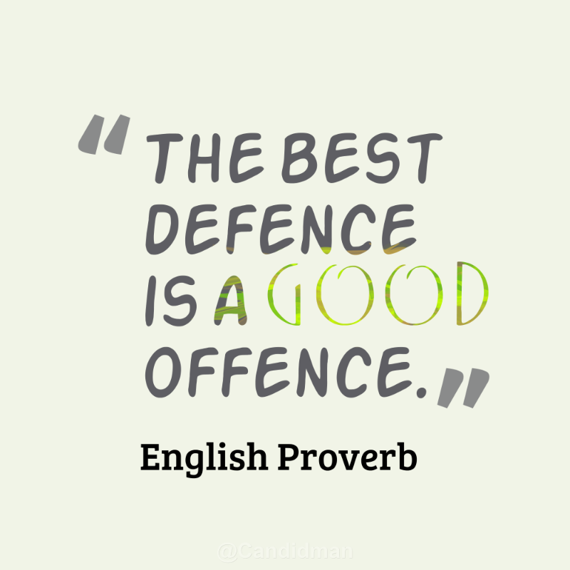 """The Best Defence Is A Good Offence"". #Quotes #English"