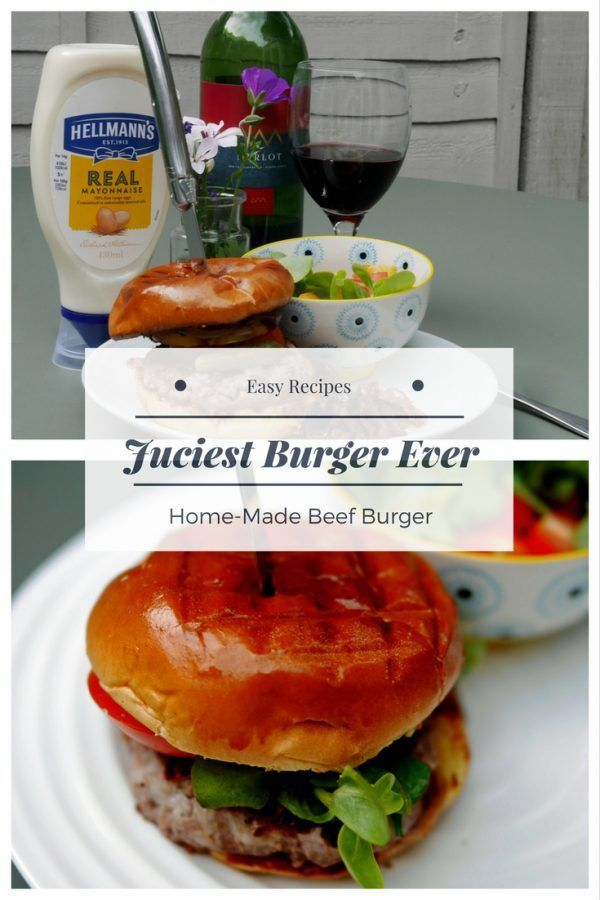 Thejuciest Burger Ever Recipe From Hellmanns Recipe Burger Recipes Beef Homemade Burgers Beef Burger