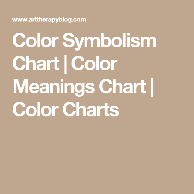 Color Symbolism Chart Color Meanings Chart Color Charts Learn