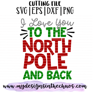 Download I love you to the north pole and back | Christmas svg ...