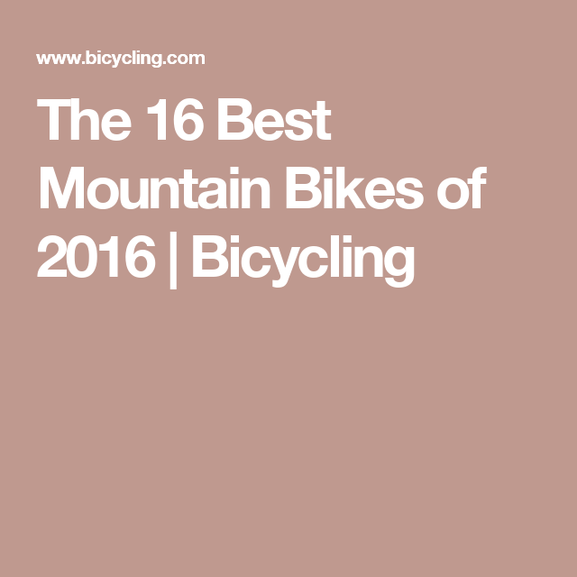 The 16 Best Mountain Bikes of 2016 | Bicycling