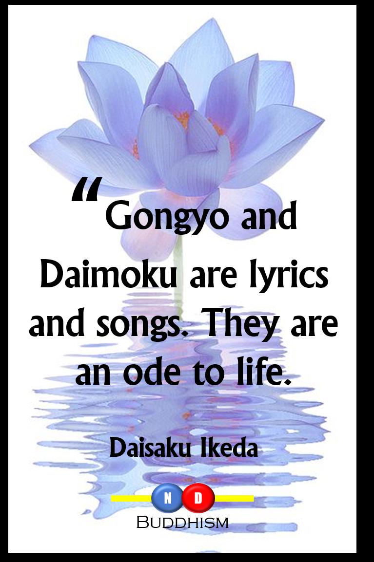 Gongyo and daimoku are like lyrics and songs nichiren daishonin gongyo and daimoku are like lyrics and songs izmirmasajfo