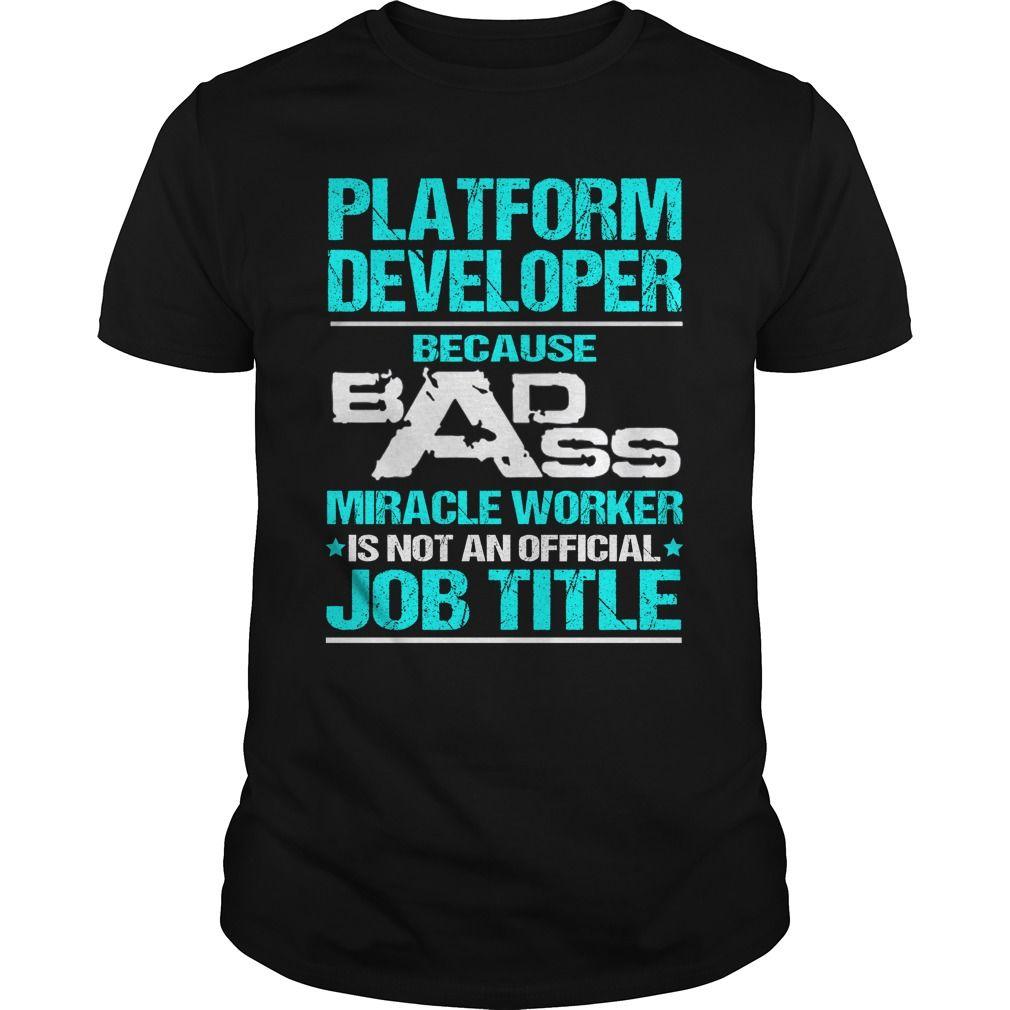 PLATFORM DEVELOPER T-Shirts, Hoodies. Get It Now ==> https://www.sunfrog.com/LifeStyle/PLATFORM-DEVELOPER-116172469-Black-Guys.html?id=41382
