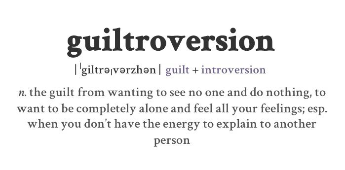 Guiltroversion; The Guilt From Wanting To See No One And