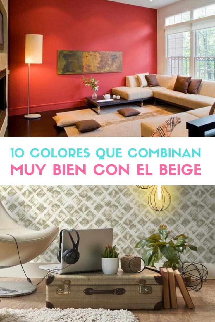 10 Colores Que Combinan Con El Beige Decoracion En Color Beige 2020 Combinar Colores Colores Decoracion Decoracion De Unas