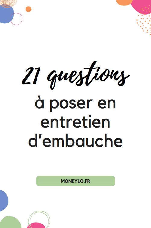 Les 21 Meilleures Questions A Poser En Entretien D Embauche Moneylo Entretien Embauche Questions Entretien Embauche Embauche