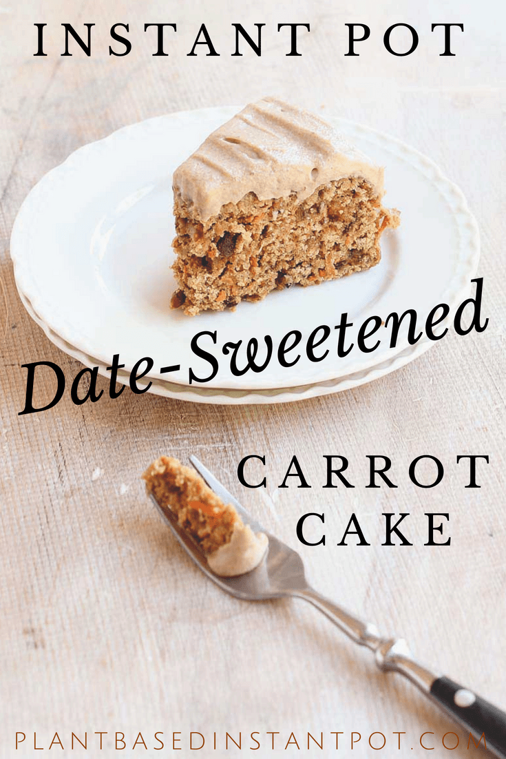 4b9a0b3e4 Did you know that you can make extra moist cakes in Your Instant Pot? My  recipe is sweetened with dates instead of refined sugar, uses whole wheat  pastry ...