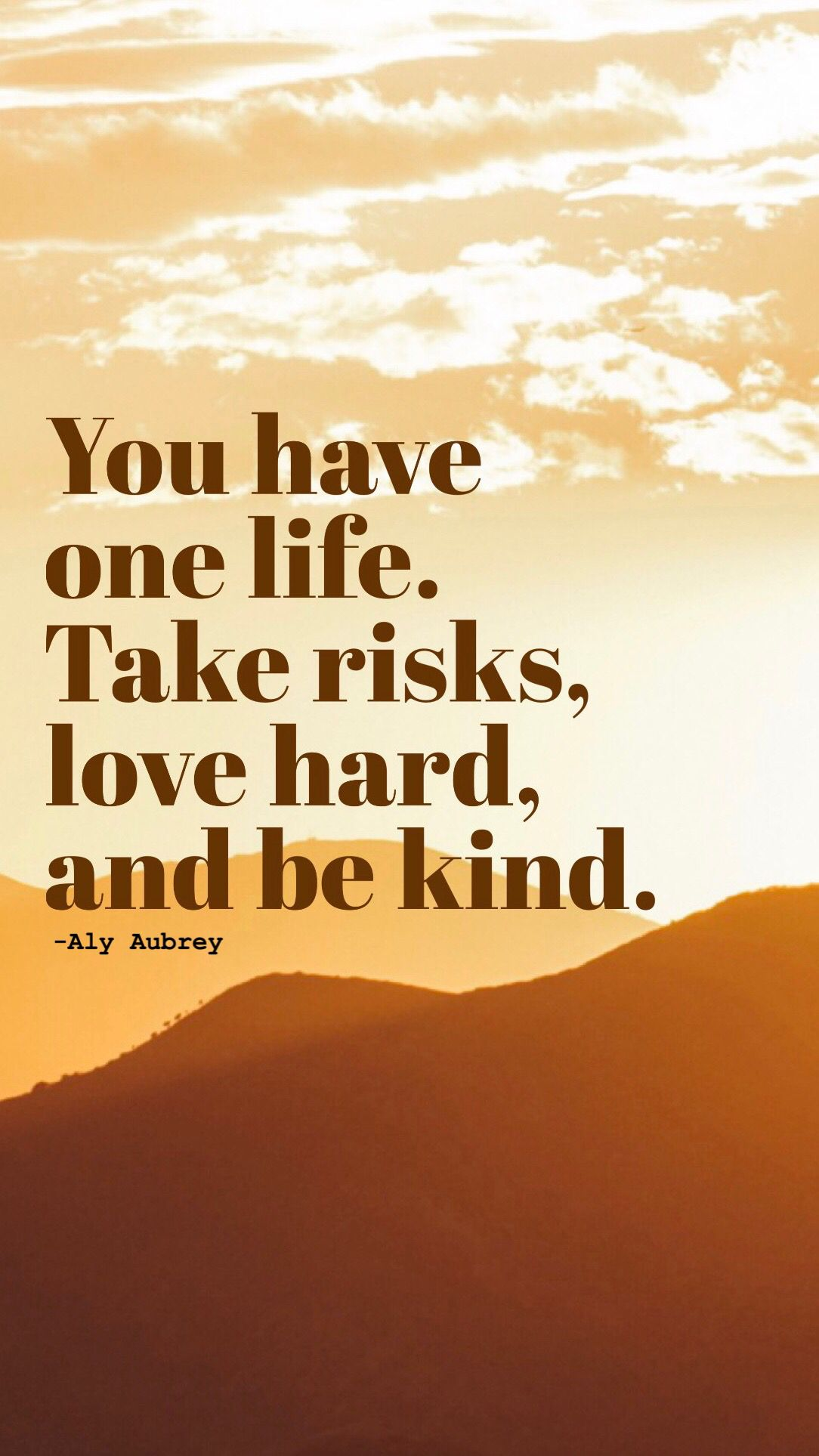 You Have One Life Risk Quotes One Life Quotes Happy Life Quotes