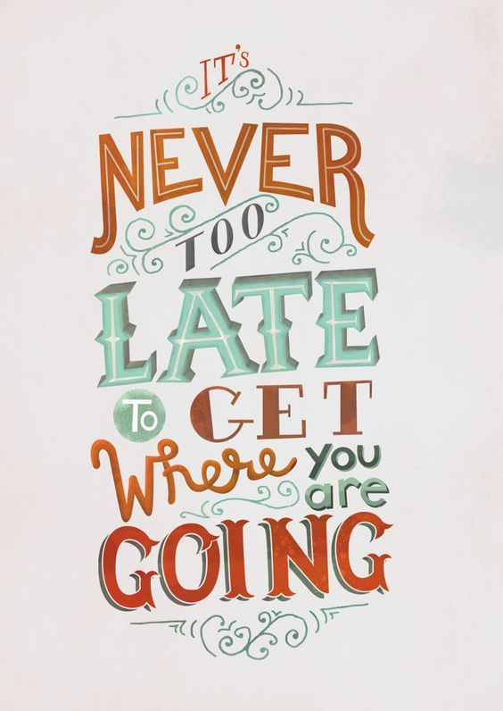 Poster Quotes About Life Unique Never Too Late  Quotes  Pinterest  Inspirational Motivational