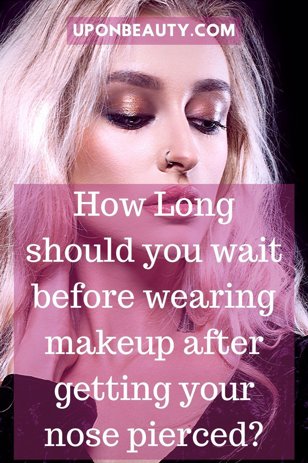 How Long Should You Wait Before Wearing Makeup After Getting Your Nose Pierced In 2020 Nose Piercing Healing Nose Piercing Nose