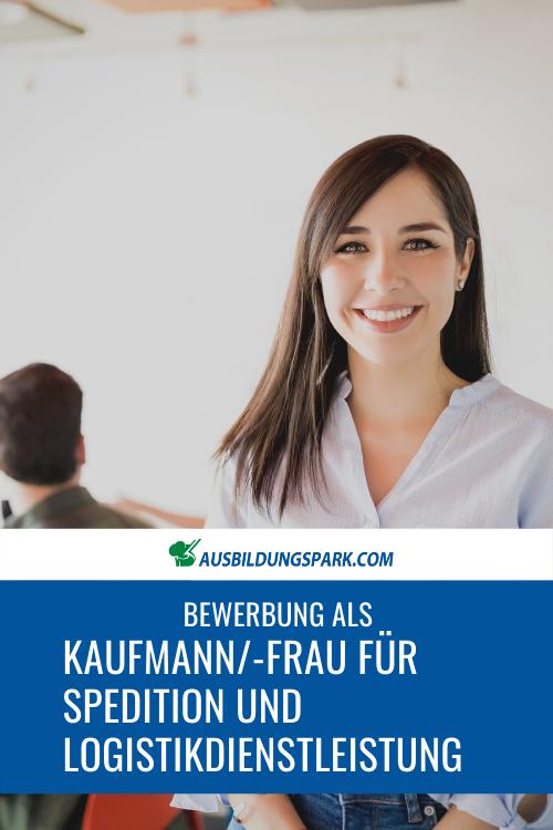 Bewerbung Als Kaufmann Kauffrau Fur Spedition Und Logistikdienstleistung Logistik Ausbildung Spedition