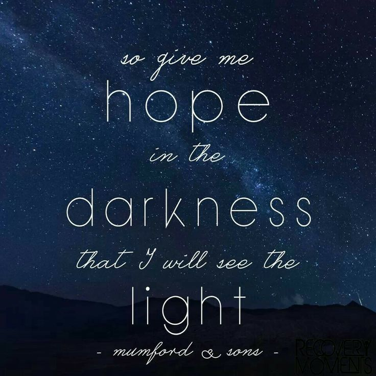 Image result for give me hope in the darkness that i will see the ...