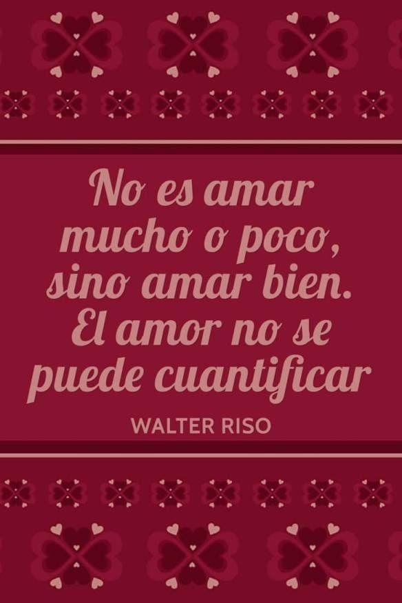 De Amor Cortos Walter Riso Pinterest Amor Te Amo And Walter Riso