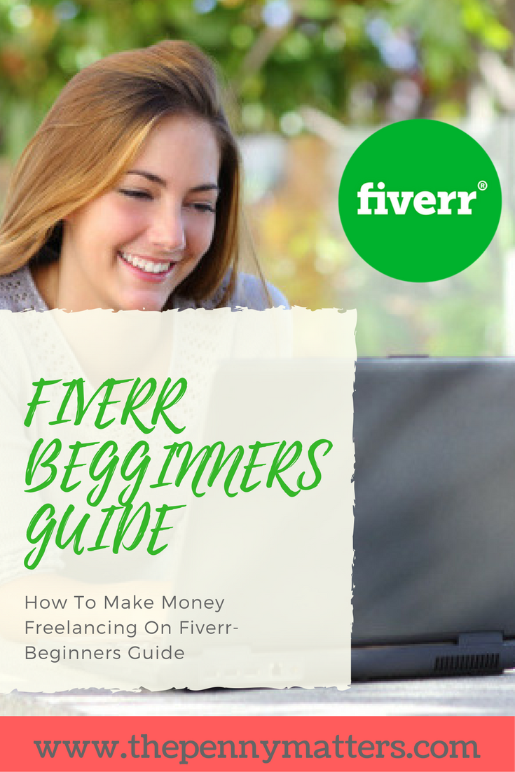 How To Make Money Freelancing On Fiverr Beginners Guide