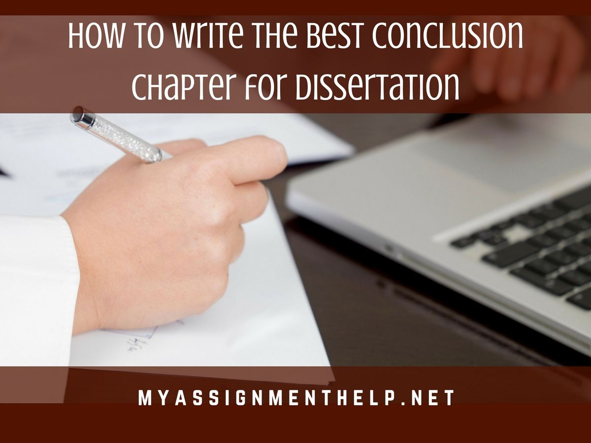 How To Write The Best Conclusion Chapter Of Your Dissertation Assignment Help Writing Marine Biology Ideas