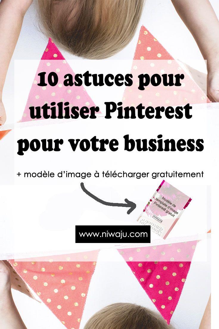 10 astuces à utiliser sur pinterest pour votre business | pinterest
