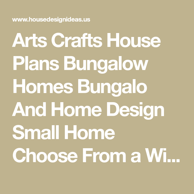 Arts Crafts House Plans Bungalow Homes Bungalo And Home Design Small ...