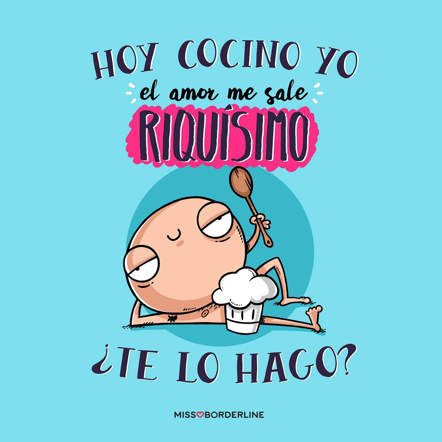 Hoy Cocino Yo El Amor Me Sale Riquisimo Te Lo Hago Funny