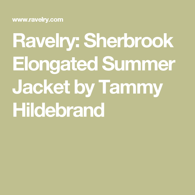 e03622e1131069 Ravelry  Sherbrook Elongated Summer Jacket by Tammy Hildebrand ...