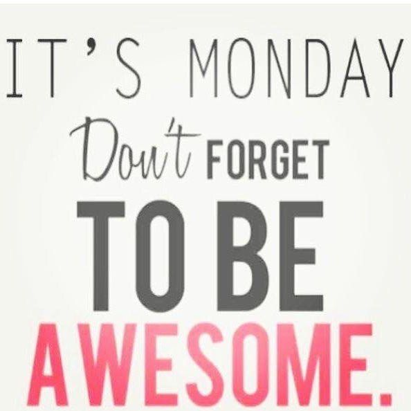 Don't forget to be awesome! #mondaymotivation