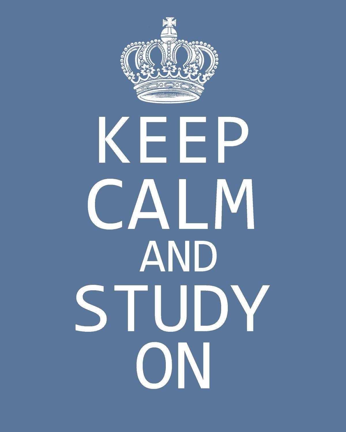 Keep Calm And Study On Something Each College Student Should Have
