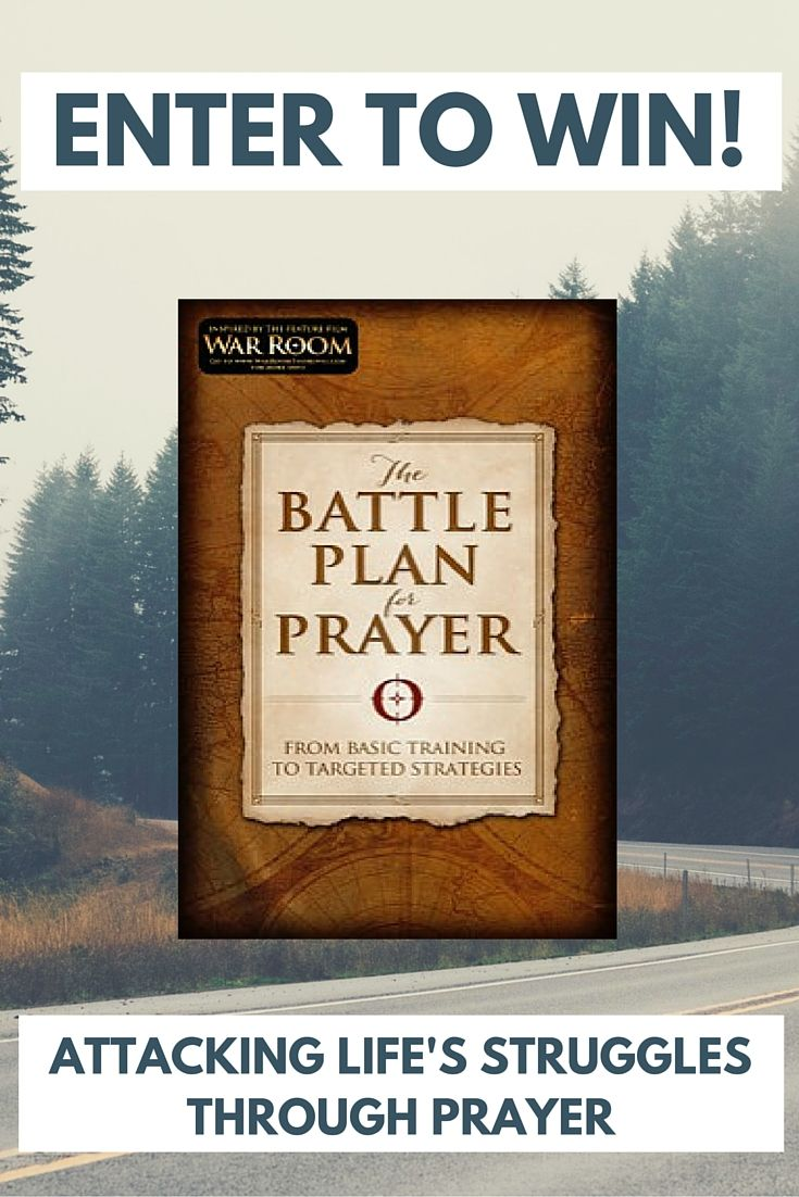 Enter to win a copy of The Battle Plan for Prayer by Stephen and Alex Kendrick