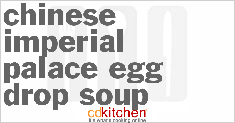 Chinese Imperial Palace Egg Drop Soup - CDKitchen.com